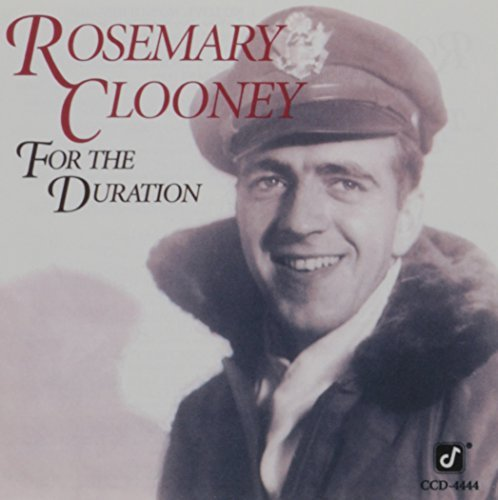 Rosemary Clooney For The Duration