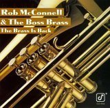 Rob Mcconnell & The Boss Brass Brass Is Back