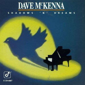 Dave Mckenna Shadows 'n' Dreams