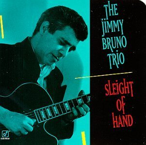 Jimmy Bruno Sleight Of Hand