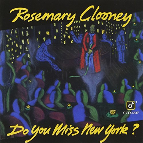 Rosemary Clooney Do You Miss New York?