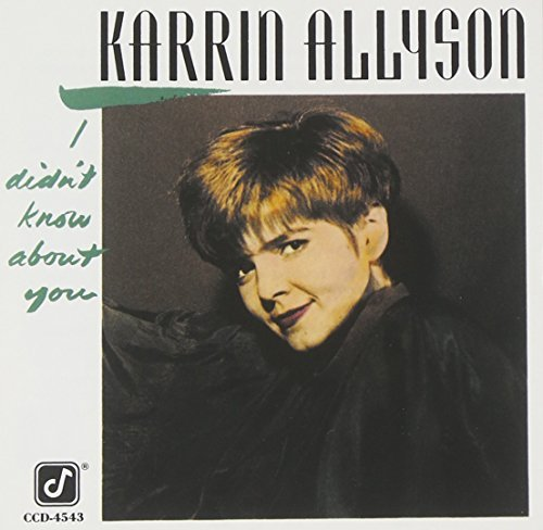 Karrin Allyson I Didn't Know About You