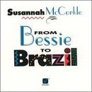Susannah Mccorkle From Bessie To Brazil