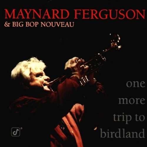 Maynard Ferguson One More Trip To Birdland