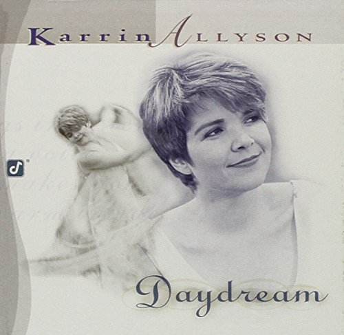 Karrin Allyson Daydream Feat. Burton Brecker Smith Bowman Park Fleeman Weinstein