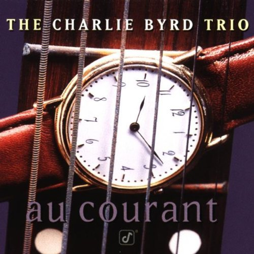 The Charlie Byrd Trio Au Courant CD R