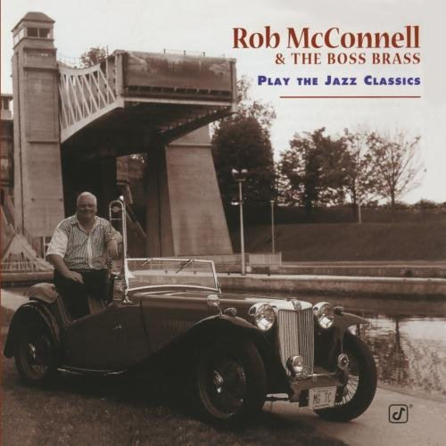 Mcconnell Rob & Boss Brass Play The Jazz Classics