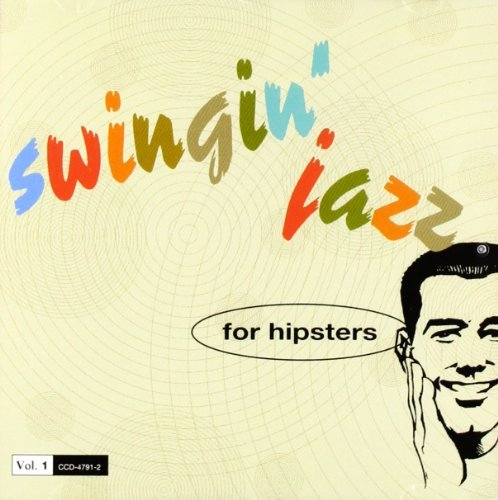 Swingin' Jazz For Hipsters Vol. 1 Brown Mcduff Torme Braff Byrd Swingin' Jazz For Hipsters