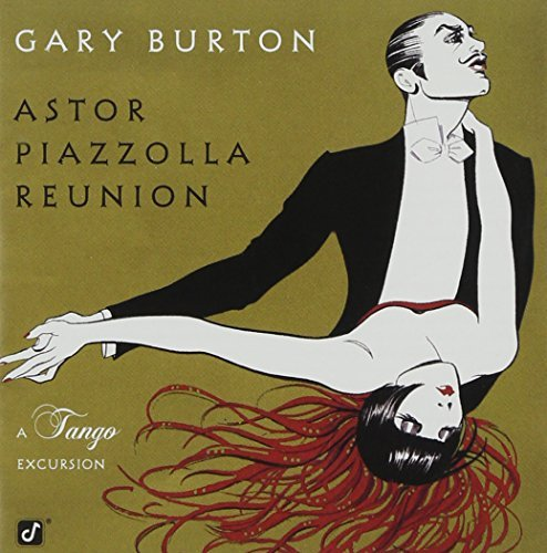 Gary Burton Astor Piazzolla Reunion A Tang T T Astor Piazzolla