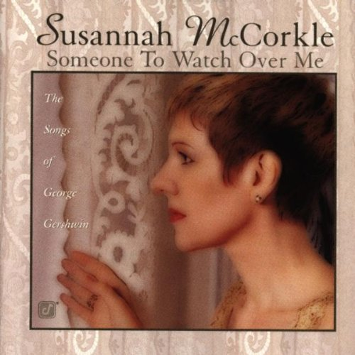 Susannah Mccorkle Someone To Watch Over Me T T George Gerswin