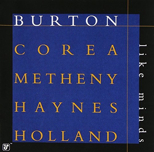 Burton Corea Metheny Hanes Hol Like Minds