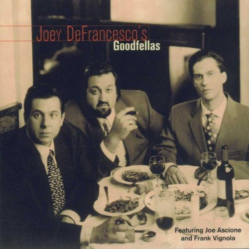 Joey Defrancesco Joey Defrancesco's Goodfellas