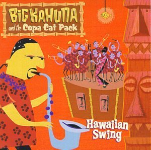 Big Kahuna & Copa Cat Pack Hawaiian Swing Hdcd