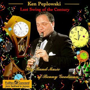 Ken Peplowski Last Swing Of The Century CD R