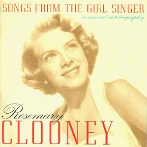 Rosemary Clooney Songs From The Girl Singer A M 2 CD