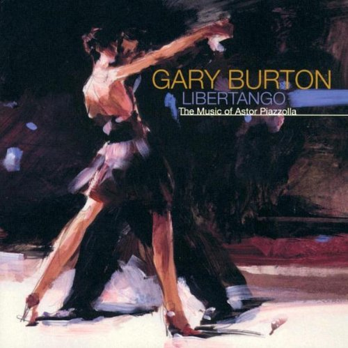 Gary Burton Libertango Music Of Astor Piaz