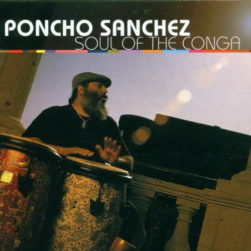 Poncho Sanchez Soul Of The Conga