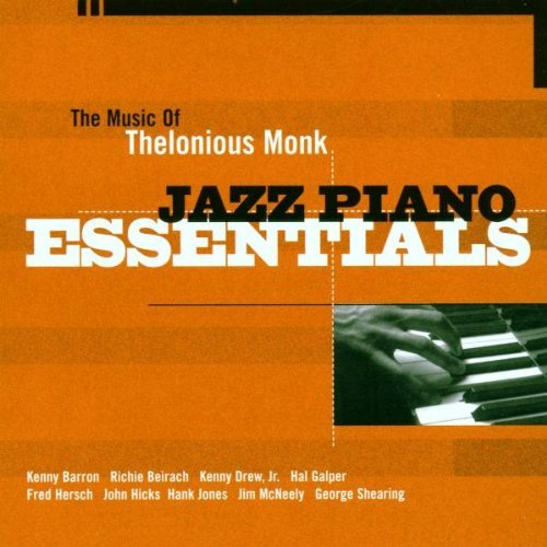 Jazz Piano Essentials Music Of Thelonious Monk Barron Hersch Mcneely Shearing Jazz Piano Essentials