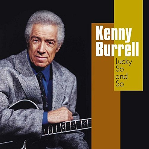 Kenny Burrell Lucky So & So