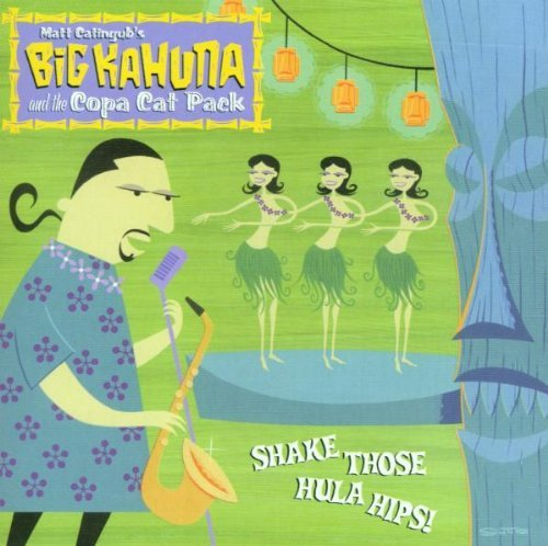 Big Kahuna & Copa Cat Pack Shake Those Hula Hips