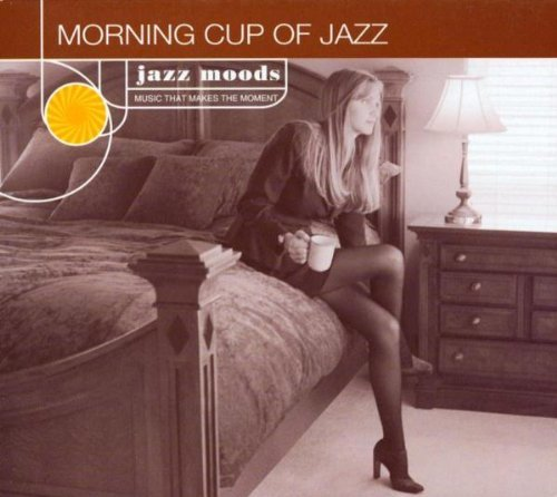 Jazz Moods Morning Cup Of Jazz Escovedo Linsky Maria Burtom Jazz Moods