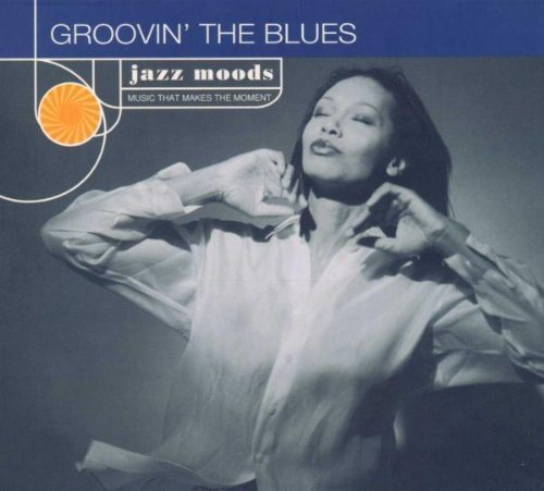 Jazz Moods Groovin' The Blues Anderson Woodard Sanchez Jazz Moods