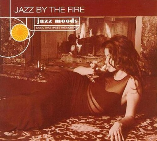 Jazz Moods Jazz By The Fire Jazz Moods