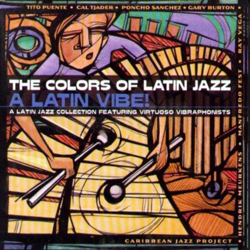Colors Of Latin Jazz Latin Vibe! Puente Byrd Barretto Tjader Colors Of Latin Jazz