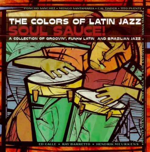 Colors Of Latin Jazz Soul Sauce! CD R Puente Byrd Barretto Tjad Colors Of Latin Jazz