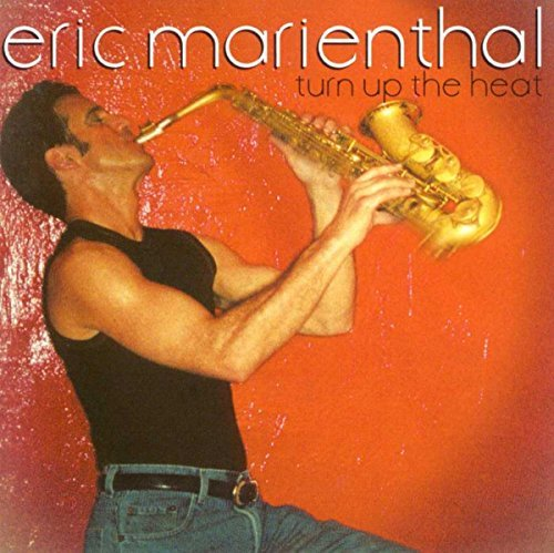 Eric Marienthal Turn Up The Heat