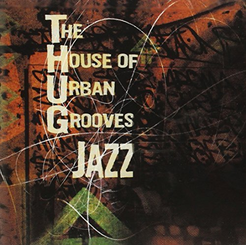 House Of Urban Grooves T.H.U.G House Of Urban Grooves T.H.U.G Toney Briggs Herron Rushen