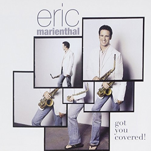 Eric Marienthal Got You Covered