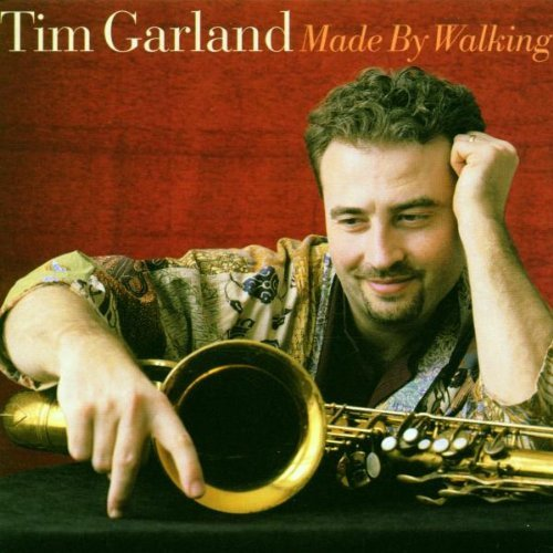 Tim Garland Made By Walking