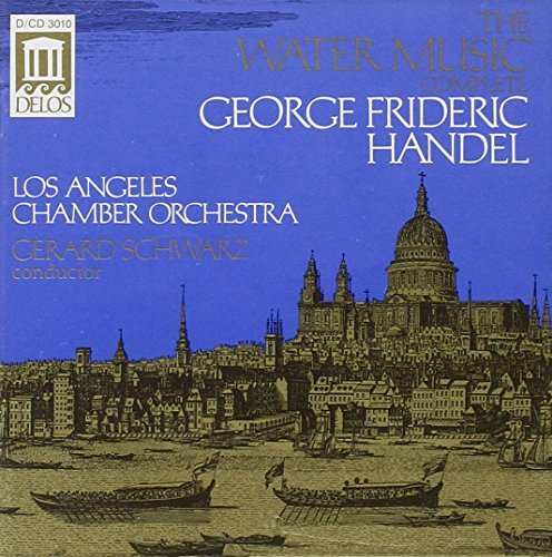 George Frideric Handel Water Music Schwarz L.A. Co