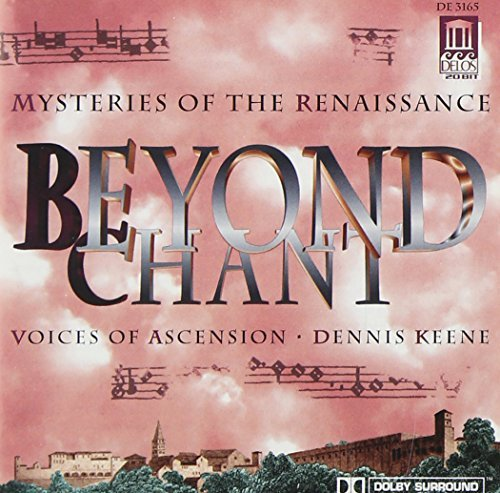 Beyond Chant Beyond Chant Mysteries Of The Keene Voices Of Ascension
