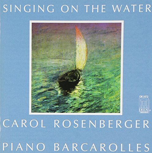 Carol Rosenberger Singing On The Water Rosenberger (pno)