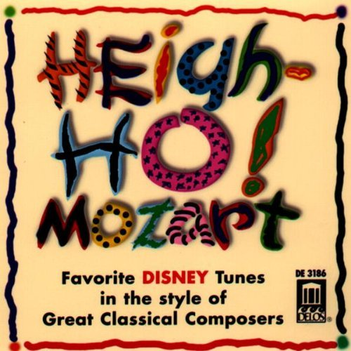 Heigh Ho! Mozart Heigh Ho! Mozart Rosenberger Zukerman Lagq & Fraser English Co