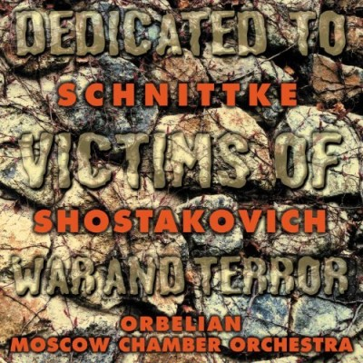 Schnittke Shostakovich Dedicated Victims Of War & Te Orbelian*constantine (pno) Orbelian Moscow Co