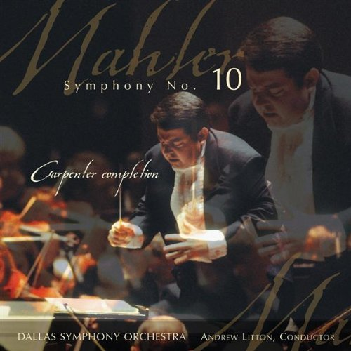 G. Mahler Sym 10 Carpenter Completion Litton Dallas So