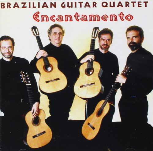 Brazilian Guitar Quartet Encantamento New Arrangements Brazilian Gtr Qt
