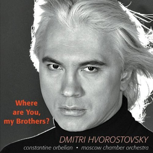 Dmitri Hvorostovsky Where Are You My Brothers? Son Hvorostovsky (bar) Orbelian Various