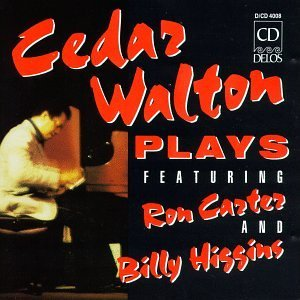 Cedar Walton Cedar Walton Plays W Ron Carter & Billy Higgins