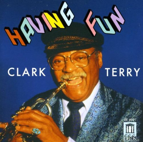 Clark Terry Having Fun Clark Terry