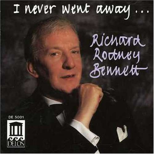 R.R. Bennett I Never Went Away Richard Rod Bennett (pno)