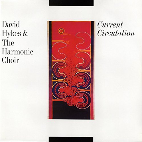David & Harmonic Choir Hykes Current Circulation