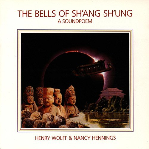 Wolff Hennings Bells Of Sh'ang Sh'ung