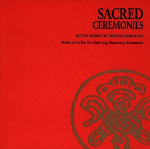 Sacred Ceremonies Ritual Music Of Tibetan Buddhi