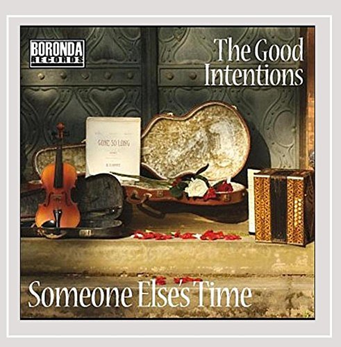Good Intentions Someone Else's Time