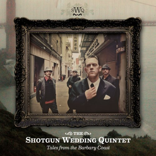 Shotgun Wedding Quintet Tales From The Barbary Coast