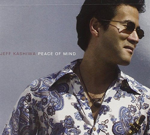 Jeff Kashiwa Peace Of Mind